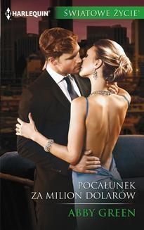 Chomikuj, ebook online Pocałunek za milion dolarów. Abby Green