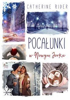 Chomikuj, ebook online Pocałunki w Nowym Jorku. Catherine Rider