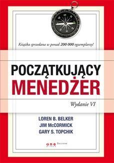 Chomikuj, ebook online Początkujący menedżer. Wydanie VI. Loren B. Belker