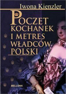 Chomikuj, ebook online Poczet kochanek i metres władców Polski. Iwona Kienzler