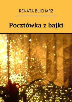 Chomikuj, ebook online Pocztówka z bajki. Renata Blicharz