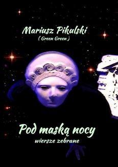 Chomikuj, ebook online Pod maską nocy. Mariusz Pikulski