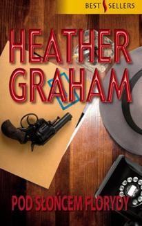 Chomikuj, ebook online Pod słońcem Florydy. Heather Graham
