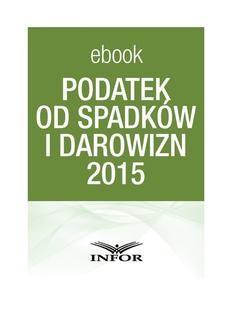 Chomikuj, ebook online Podatek od spadków i darowizn 2015. Paweł Huczko
