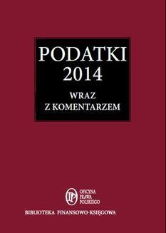 Ebook Podatki 2014 wraz z komentarzem pdf