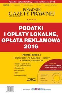 Chomikuj, pobierz ebook online PODATKI 2016/7 Podatki i opłaty lokalne, opłata reklamowa 2016. INFOR PL SA