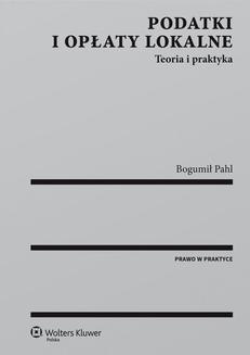 Ebook Podatki i opłaty lokalne. Teoria i praktyka pdf
