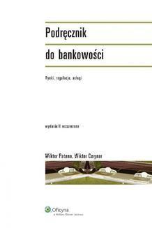 Chomikuj, ebook online Podręcznik do bankowości. Rynki. regulacje. usługi. Wiktor Patena