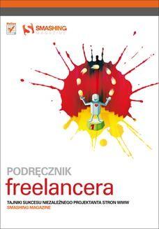 Chomikuj, ebook online Podręcznik freelancera. Tajniki sukcesu niezależnego projektanta stron WWW. Smashing Magazine. Smashing Magazine