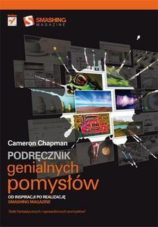 Chomikuj, ebook online Podręcznik genialnych pomysłów. Od inspiracji po realizację. Smashing Magazine. Cameron Chapman