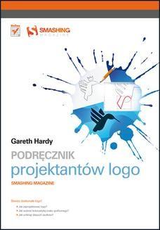 Chomikuj, ebook online Podręcznik projektantów logo. Smashing Magazine. Gareth Hardy