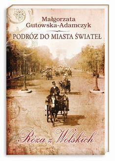 Chomikuj, ebook online Podróż do miasta świateł Tom I. Małgorzata Gutowska-Adamczyk