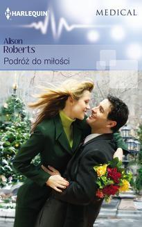 Chomikuj, ebook online Podróż do miłości. Alison Roberts
