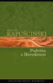 Chomikuj, ebook online Podróże z Herodotem. Ryszard Kapuściński