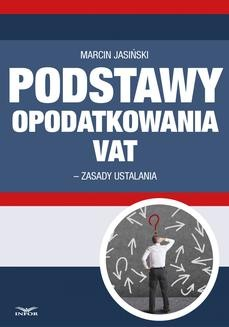 Chomikuj, ebook online Podstawa opodatkowania VAT 2014 – zasady ustalania. Marcin Jasiński
