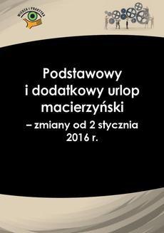 Chomikuj, ebook online Podstawowy i dodatkowy urlop macierzyński – zmiany od 2 stycznia 2016 r.. Katarzyna Wrońska-Zblewska