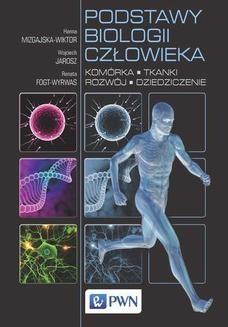 Chomikuj, ebook online Podstawy biologii człowieka. Komórka, tkanki, rozwój, dziedziczenie. Hanna Mizgajska-Wiktor