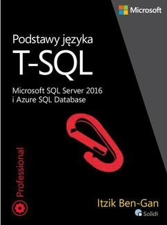 Ebook Podstawy języka T-SQL Microsoft SQL Server 2016 i Azure SQL Database pdf