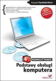 Chomikuj, ebook online Podstawy obsługi komputera. Pierwsza pomoc. Krzysztof Rychlicki-Kicior