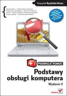 Chomikuj, ebook online Podstawy obsługi komputera. Pierwsza pomoc. Wydanie II. Krzysztof Rychlicki-Kicior