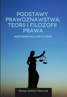 Chomikuj, ebook online Podstawy prawoznawstwa, teorii i filozofii prawa. Reinterpretacja krytyczna. Roman A. Tokarczyk