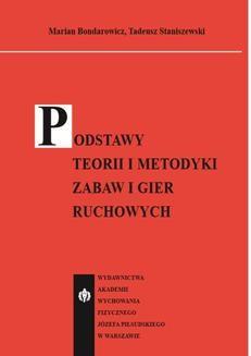 Chomikuj, ebook online Podstawy teorii i metodyki zabaw i gier ruchowych. Marian Bondarowicz