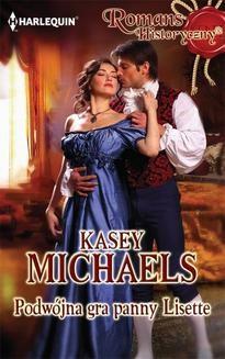 Chomikuj, ebook online Podwójna gra panny Lisette. Kasey Michaels