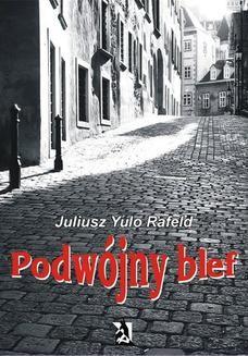Chomikuj, pobierz ebook online Podwójny blef. Juliusz Rafeld
