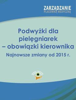 Chomikuj, ebook online Podwyżki dla pielęgniarek – obowiązki kierownika. Najnowsze zmiany od 2015 r.. Paulina Kutrzebka