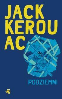 Chomikuj, ebook online Podziemni. Jack Kerouac