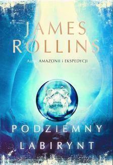 Chomikuj, ebook online Podziemny labirynt. James Rollins