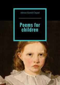 Chomikuj, pobierz ebook online Poems for children. Adrian Ciepał