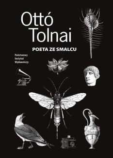 Chomikuj, ebook online Poeta ze smalcu. Ottó Tolnai
