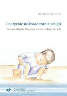 Chomikuj, ebook online Poetyckie doświadczanie religii. Tadeusz Kijonka, Stanisław Krawczyk, Jerzy Szymik. Dominik Chwolik