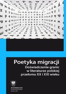 Chomikuj, ebook online Poetyka migracji. Doświadczenie granic w literaturze polskiej przełomu XX i XXI wieku. red. Przemysław Czapliński