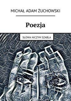 Chomikuj, ebook online Poezja. Michał Żuchowski
