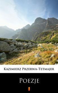 Chomikuj, ebook online Poezje. Kazimierz Przerwa-Tetmajer