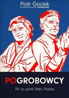 Chomikuj, ebook online POgrobowcy. Po co partii Petru Polska. Piotr Gociek
