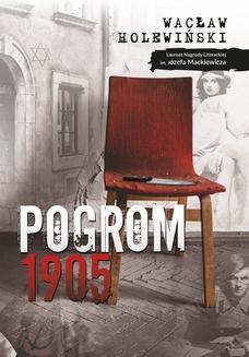 Chomikuj, ebook online Pogrom. 1905. Wacław Holewiński