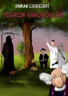 Chomikuj, pobierz ebook online Pogrom samobójców. Damian Ciesielski