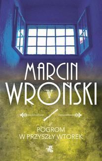 Chomikuj, ebook online Pogrom w przyszły wtorek. Marcin Wroński