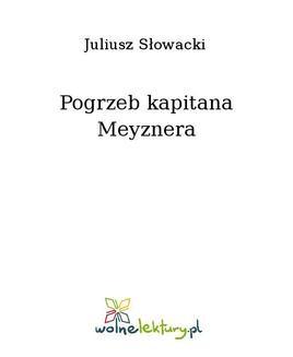 Chomikuj, ebook online Pogrzeb kapitana Meyznera. Juliusz Słowacki