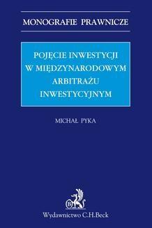 Chomikuj, ebook online Pojęcie inwestycji w międzynarodowym arbitrażu inwestycyjnym. Michał Pyka