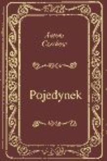Chomikuj, ebook online Pojedynek. Antoni Czechow