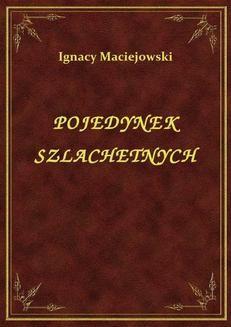 Chomikuj, ebook online Pojedynek Szlachetnych. Ignacy Maciejowski