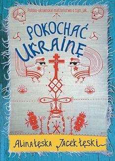 Ebook Pokochać Ukrainę pdf