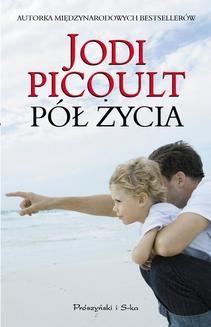 Chomikuj, ebook online Pół życia. Jodi Picoult