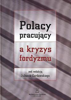 Chomikuj, ebook online Polacy pracujący a kryzys fordyzmu. Praca zbiorowa