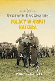 Chomikuj, ebook online Polacy w armii kajzera. Ryszard Kaczmarek