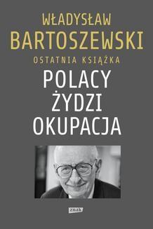 Chomikuj, ebook online Polacy – Żydzi – Okupacja. Fakty, postawy, refleksje. Władysław Bartoszewski